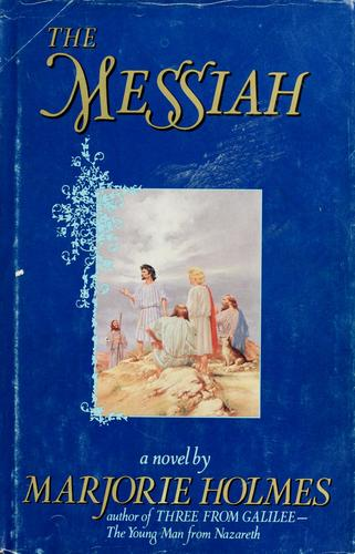 The Messiah by Marjorie Holmes