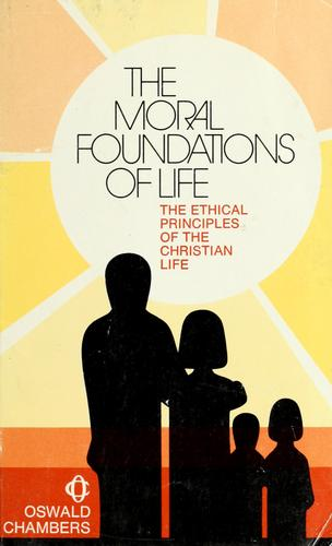 The moral foundations of life by Oswald Chambers