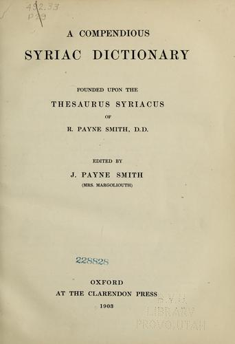 A compendious Syriac dictionary by R. Payne Smith