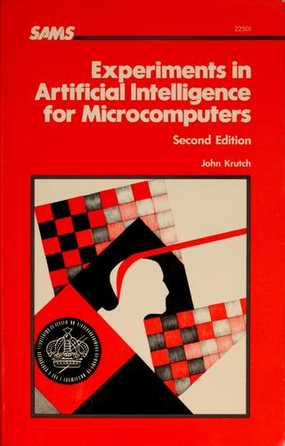 Experiments in artificial intelligence for microcomputers by John Krutch
