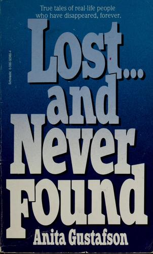 Lost-- and never found by Anita Gustafson
