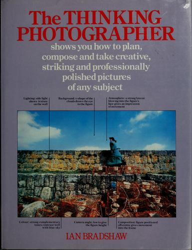 The thinking photographer by Ian Bradshaw