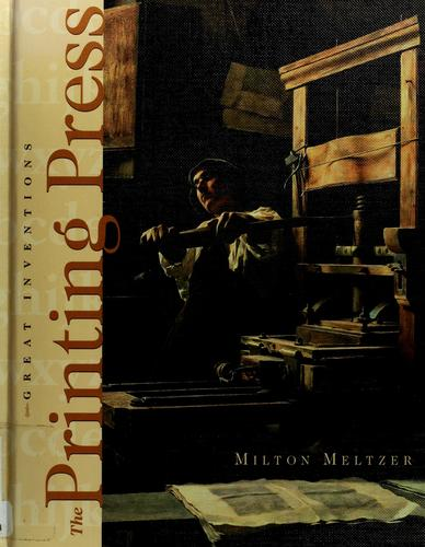 The printing press by Milton Meltzer