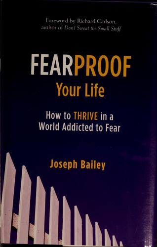 Fearproof your life by Joseph V. Bailey
