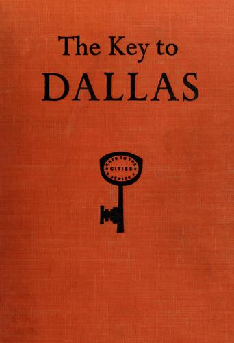The key to Dallas by Lon Tinkle