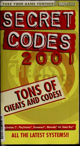 Secret codes 2001 by BradyGames (Firm)