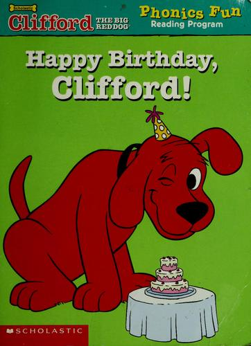 Happy Birthday, Clifford (Phonics Fun Reading Program) by Wiley Blevins