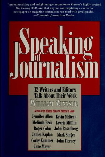 Speaking of journalism by William Knowlton Zinsser