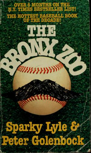 The Bronx zoo by Sparky Lyle