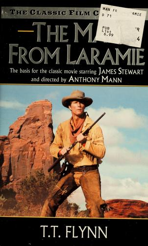 The man from Laramie by T. T. Flynn